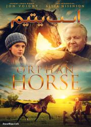 دانلود دوبله فارسی فیلم اسب یتیم Orphan Horse 2018 BluRay