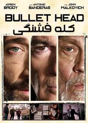 دانلود فیلم کله فشنگی با دوبله فارسی Bullet Head 2017