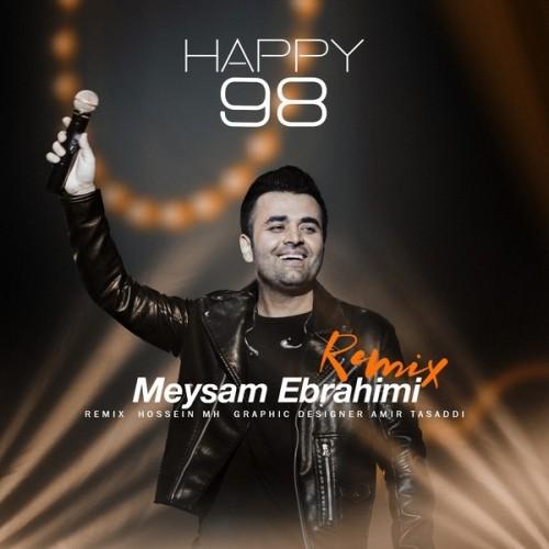 دانلود آهنگ جدید میثم ابراهیمی به نام happy98