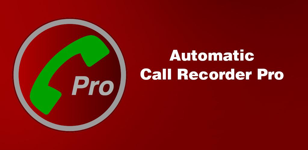 دانلود Automatic Call Recorder Pro 6.04 - ضبط خودکار مکالمات اندروید!