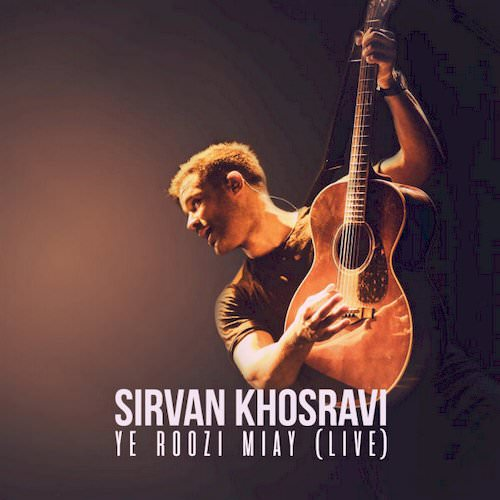 سیروان خسروی - یه روز میای(اجرای زنده)