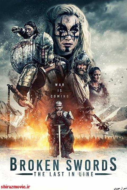 دانلود فیلم Broken Swords The Last in Line 2018 زیرنویس فارسی