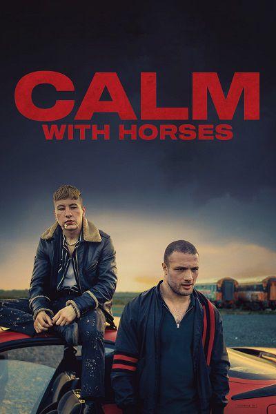دانلود فیلم Calm With Horses 2019 - آرام با اسب ها