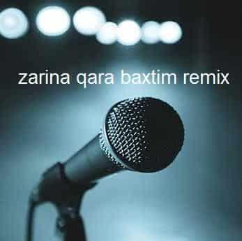 دانلود ریمیکس ترکی zarina qara baxtim remix