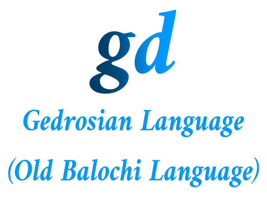 Gedrosian Language ( Old Balochi Language )