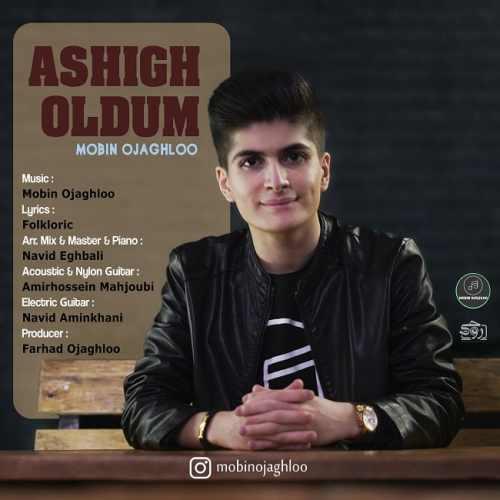 دانلود آهنگ مبین اوجاقلو بنام عاشیق اولدوم -2021