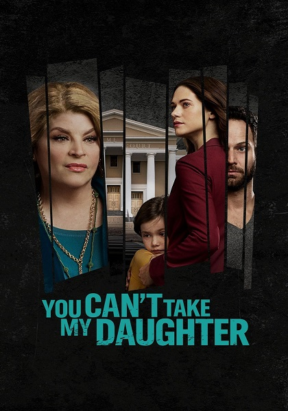 دانلود فیلم You Cant Take My Daughter 2020
