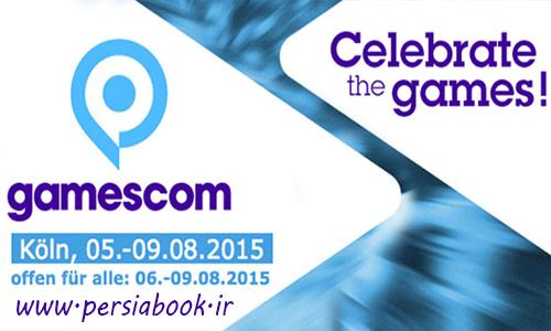 خلاصه مهمترین وقایع روز اول نمایشگاه بازی گیمزکام ۲۰۱۵
