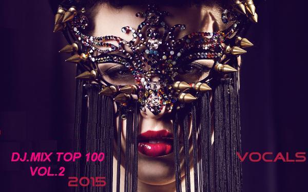 دانلود البوم جدید [ DJ.MIX TOP 100 VOL.2 (2015) [ ALBUM ORIGINAL