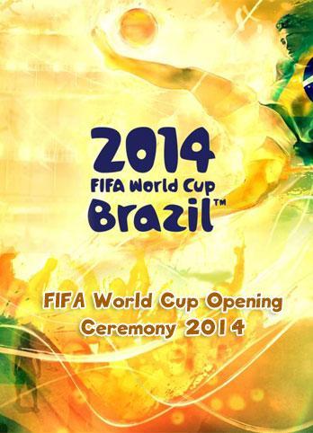 دانلود افتتاحیه جام جهانی FIFA World Cup Opening Ceremony 2014