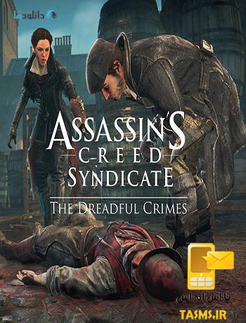 دانلود بازی Assassins Creed Syndicate The Dreadful Crimes برای PC