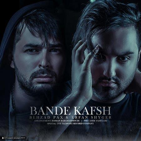 Behzad Pax And Erfan Shyger  – Bande Kafsh