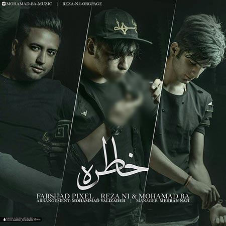 Farshad Pixel Ft Mohamad BA And Reza Ni – Khatere