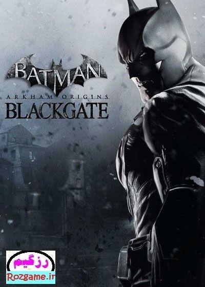 بتمن ریشه های آرخام: دروازه سیاه – Batman Arkham Origins Blackgate