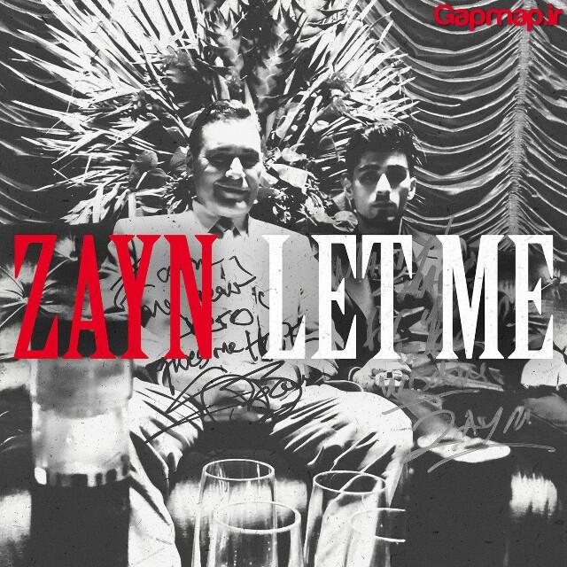 دانلود آهنگ جدید ZAYN به نام Let Me