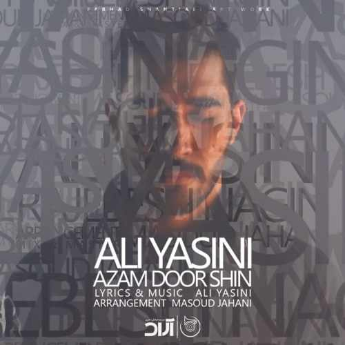 دانلود آهنگ ازم دورشین از علی یاسینی