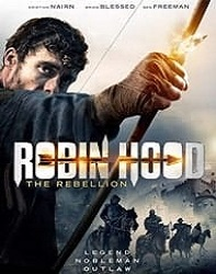 فیلم رابین هود شورش Robin Hood The Rebellion 2018