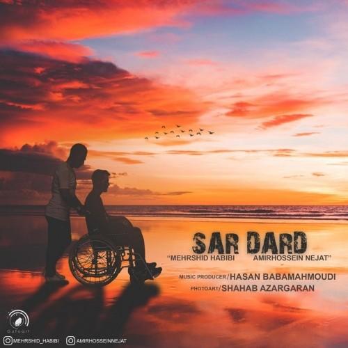 Mehrshid Habibi - Sar Dard (Ft AmirHossein Nejat)