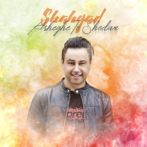Shahyad - Asheghe To Shodam