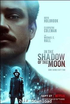 دانلود فیلم در سایه ماه In The Shadow Of The Moon 2019