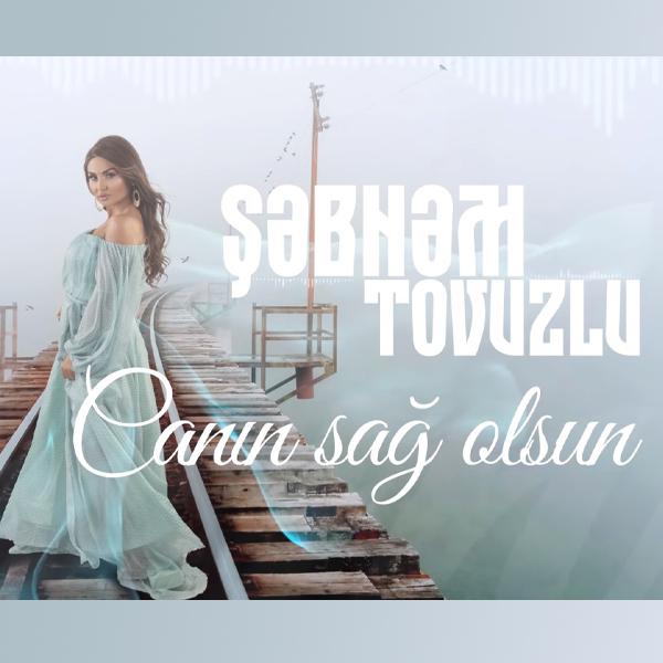 دانلود آهنگ جدید Sebnem Tovuzlu به نام Canin Sag olsun