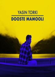 یاسین ترکی دوست معمولی، دانلود آهنگ جدید یاسین ترکی دوست معمولی + متن ترانه