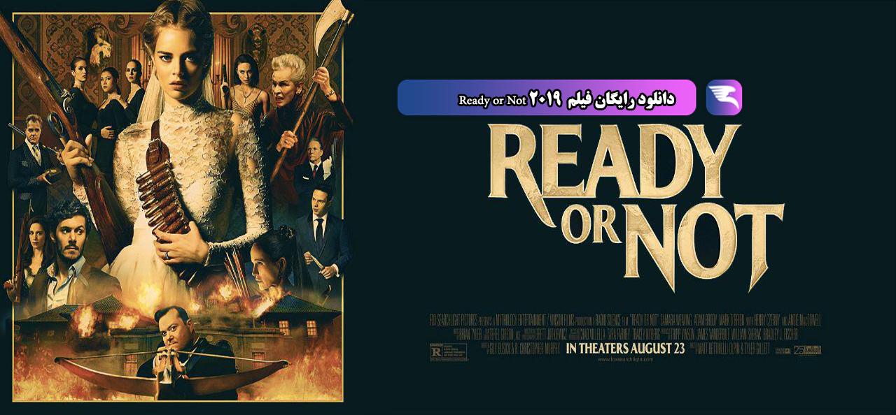 دانلود رایگان فیلم Ready or Not 2019 ( آمادهای یا نه )