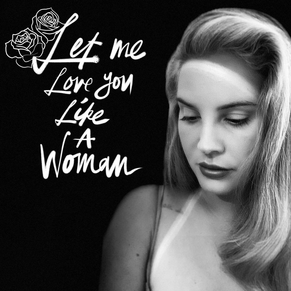 متن و ترجمه آهنگ Let Me Love You Like A Woman از لانا دل ری