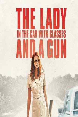 دانلود فیلم معمایی The Lady in the Car with Glasses and a Gun 2015 بانوی در ماشین با عینک و تفنگ
