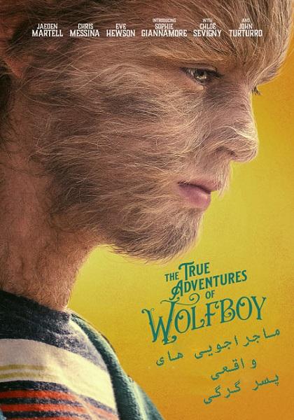 دانلود فیلم ماجراجویی های واقعی پسر گرگی دوبله فارسی The True Adventures of Wolfboy 2019