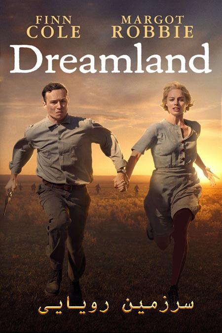 فیلم سرزمین رویایی دوبله فارسی Dreamland 2019