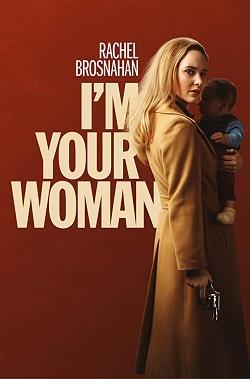 دانلود فیلم جنایی من زن تو هستم I'm Your Woman 2020
