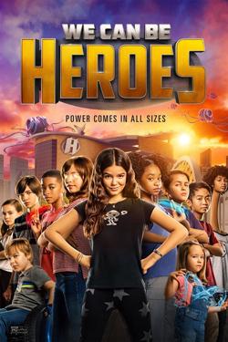 فیلم میتوانیم قهرمان باشیم دوبله فارسی We Can Be Heroes 2020
