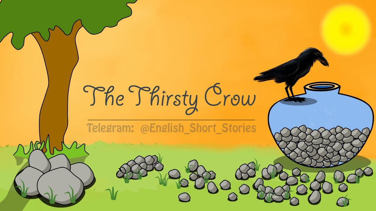 The Thirsty Crow (کلاغ تشنه)