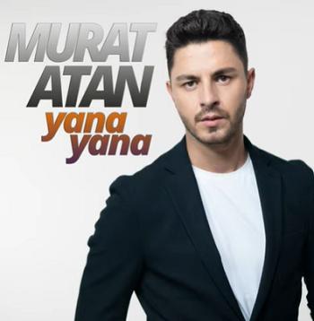 Murat Atan - Yana Yana