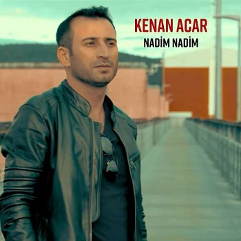 Kenan Acar - Nadim Nadim