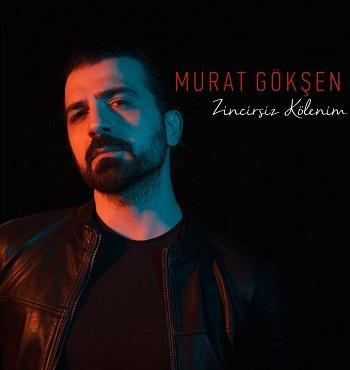 Murat Gökşen - Zincirsiz Kölenim